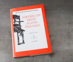 Letterpress Printing Press: Iron Hand Presses by Stephen Saxe